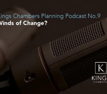 Kings Chambers Planning Podcast Episode 9: Winds of Change?